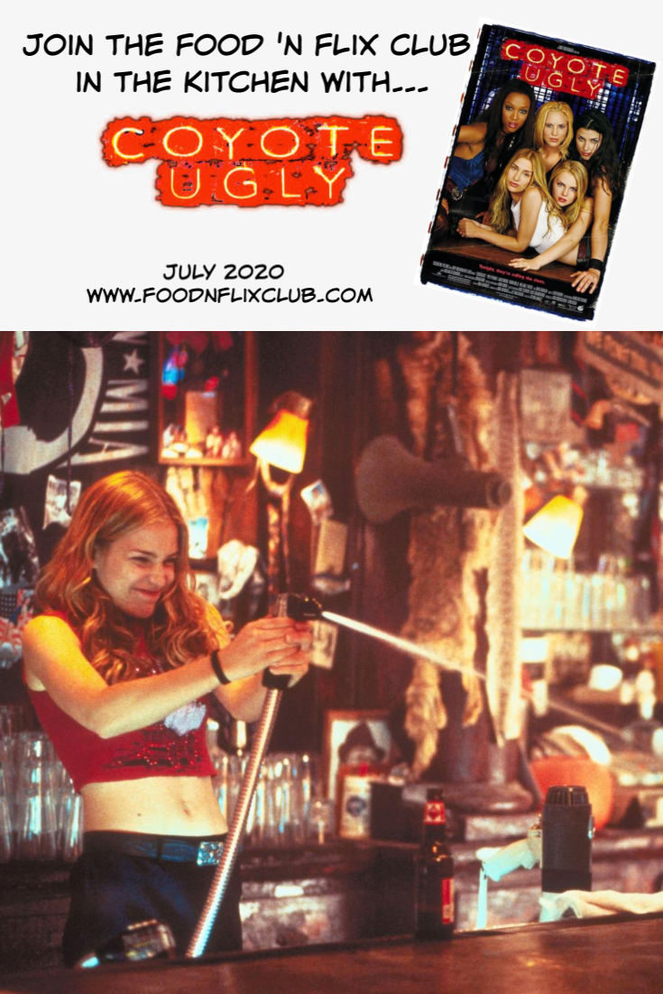 Recipes inspired by Coyote Ugly for #FoodnFlix July 2020