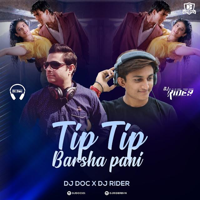 Tip Tip Barsa Paani ( Mohra ) – DJ Doc X DJ Rider