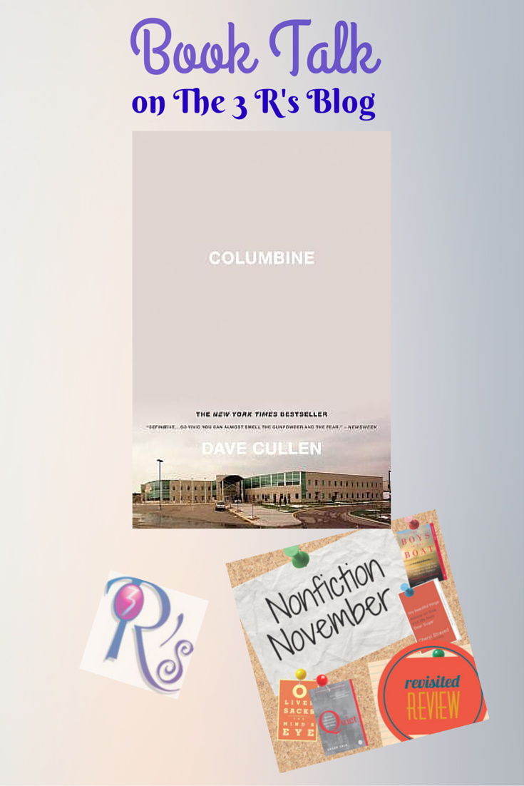 Nonfiction November Book Talk re-post on The 3 Rs Blog: COLUMBINE, by Dave Cullen