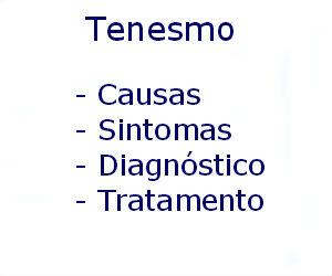 Tenesmo causas sintomas diagnóstico tratamento prevenção riscos complicações