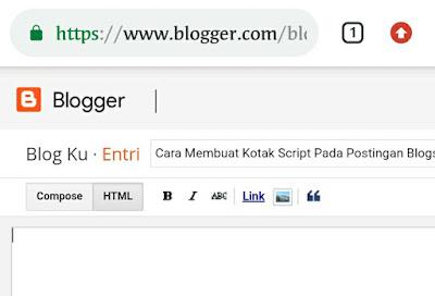 Cara Membuat Kotak Script dan Kotak Scroll Pada Postingan Blogspot Anda Dengan Mudah