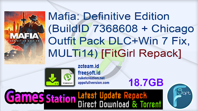 Mafia: Definitive Edition (BuildID 7368608 + Chicago Outfit Pack DLC + Windows 7 Fix, MULTi14) [FitGirl Repack, Selective Download – from 10.8 GB]