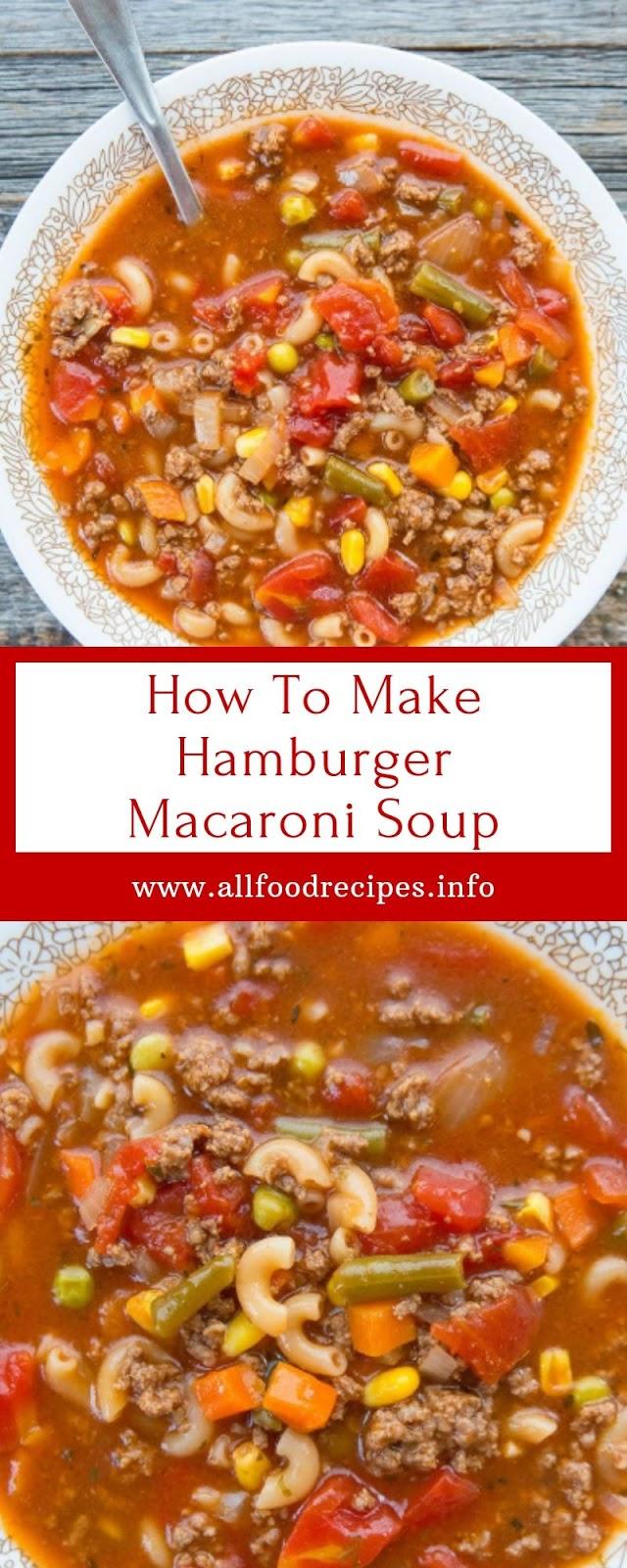How To Make Hamburger Macaroni Soup