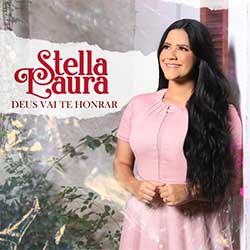 Baixar Música Gospel Deus Vai Te Honrar - Stella Laura Mp3