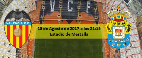 Previa Valencia CF - UD Las Palmas 18 Agosto 21:15