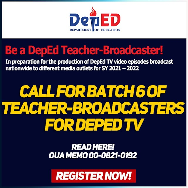CALL FOR BATCH 6 OF TEACHER-BROADCASTERS FOR DEPED TV   OUA MEMO 00-0821-0192
