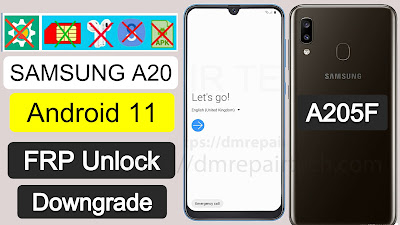 Samsung A20 FRP Bypass Android 11 Downgrade Firmware
