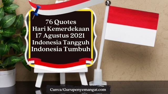 76 Quotes Hari Kemerdekaan 17 Agustus 2021 yang Bikin Semangat, Cocok untuk Caption di Medsos