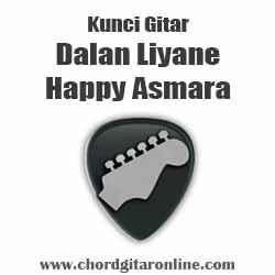 Chord Happy Asmara Dalan Liyane Kunci Gitar