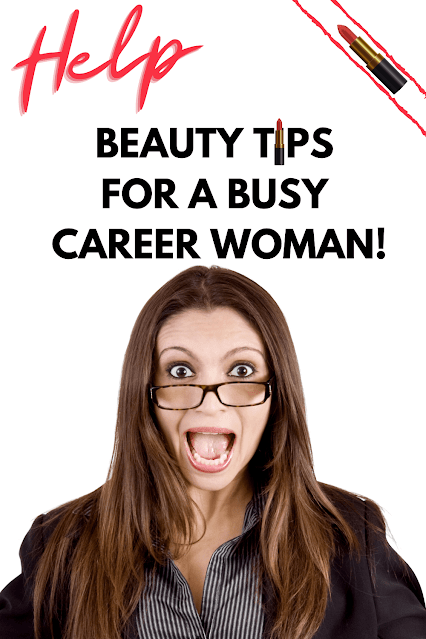 Beauty Tips For A Busy Career Woman By Barbies Beauty Bits