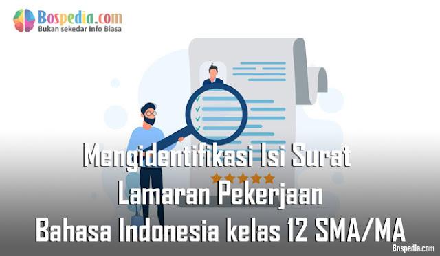Materi Mengidentifikasi Isi Surat Lamaran Pekerjaan Mapel Bahasa Indonesia kelas 12 SMA/MA