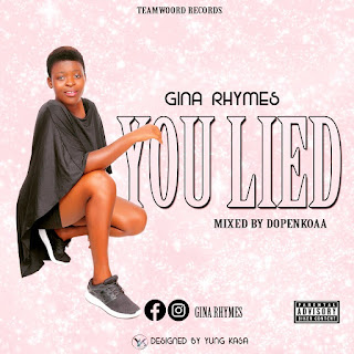 Gina Rhymes - You Lied (Mixed by Dopenkoaa)