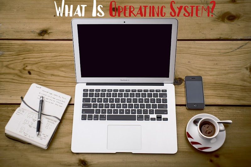 What Is Operating System (OS)