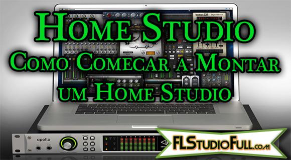 Home Studio - Como Começar a Montar um Home Studio