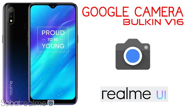 GCAM 6.2 Bulkin V16 untuk Realme 3 Android 10