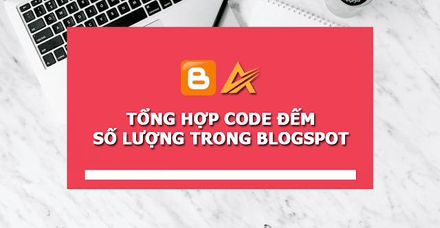 Tổng hợp Code đếm số lượng Bài viết, Bình luận, Trang tĩnh, Nhãn trong Blogspot