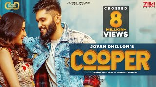 Cooper lyrics Jovan dhillon ft. gurlej akhtar new punjabi song 2021
