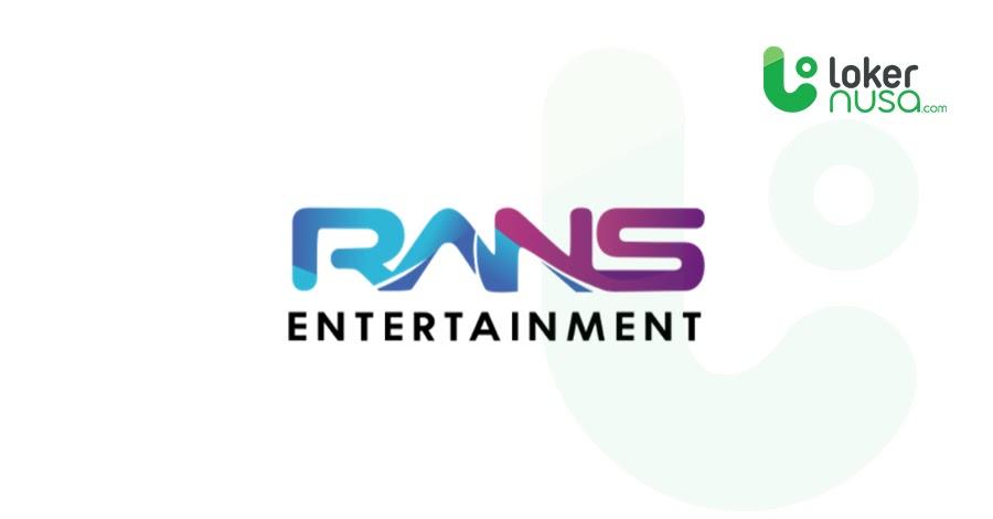 Lowongan Kerja Juli 2021 RANS Entertainment