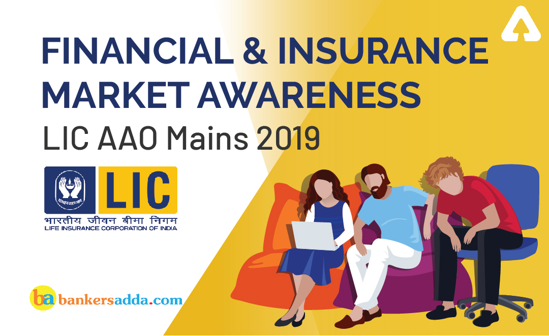 LIC AAO Mains 2019- Financial and Insurance Market Questions | 17th June