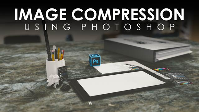 How to compress image using Photoshop without losing image quality