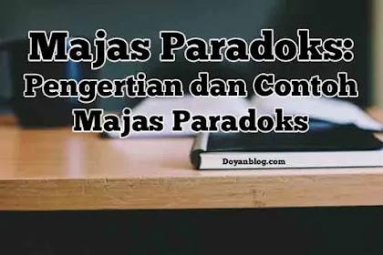 Majas Paradoks: Pengertian dan Contohnya