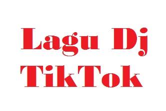 Daftar 12 Lagu DJ TikTok Terbaru yang Lagi Hits 2019