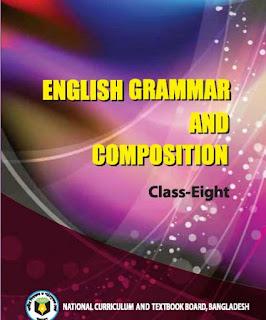 অষ্টম শ্রেণির ইংরেজি গ্রামার বই pdf |Class 8 English Grammer And Composition Pdf |ইংরেজি গ্রামার ৮ম শ্রেণি