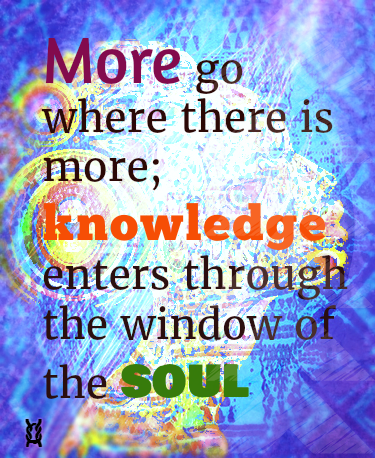 "African proverb ""More go where there is more; knowledge enters through the window of the soul"" teaches Spirituality and Spiritual Self-Care go hand in hand."