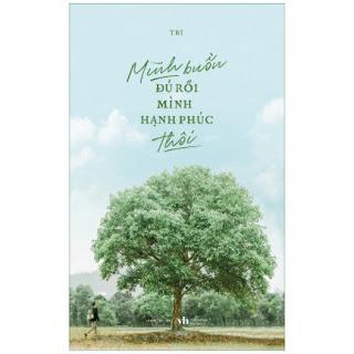 Mình Buồn Đủ Rồi, Mình Hạnh Phúc Thôi! ebook PDF EPUB AWZ3 PRC MOBI