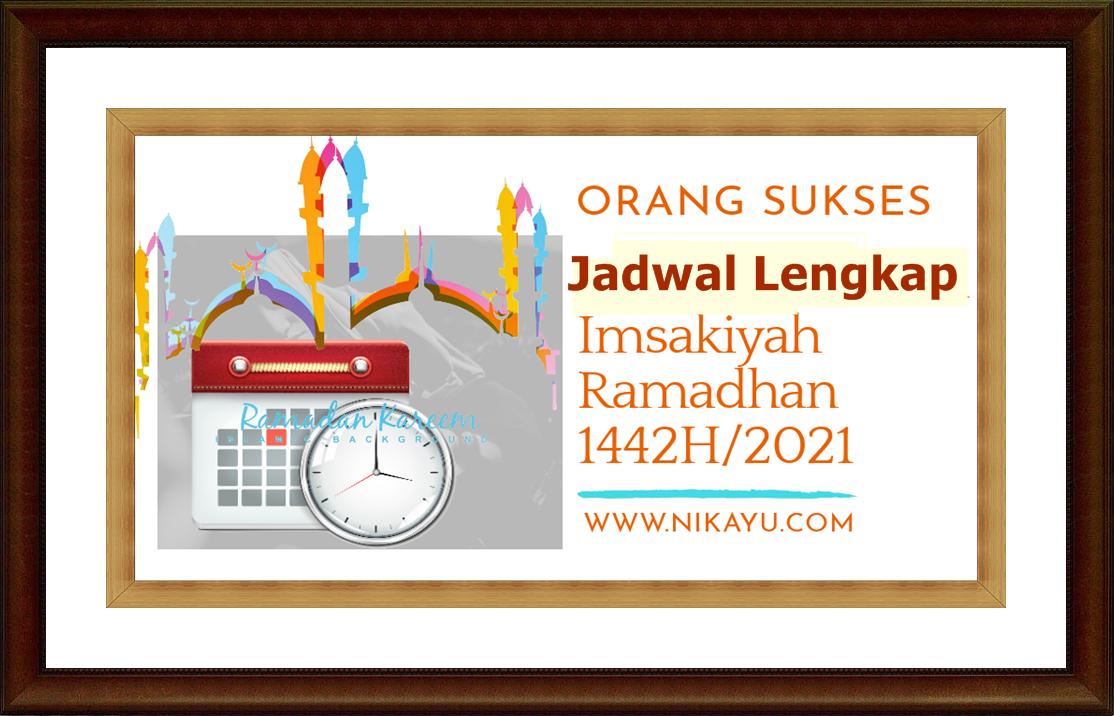 Jadwal Lengkap Imsakiyah Ramadhan 1442 H/2021 Seluruh Indonesia