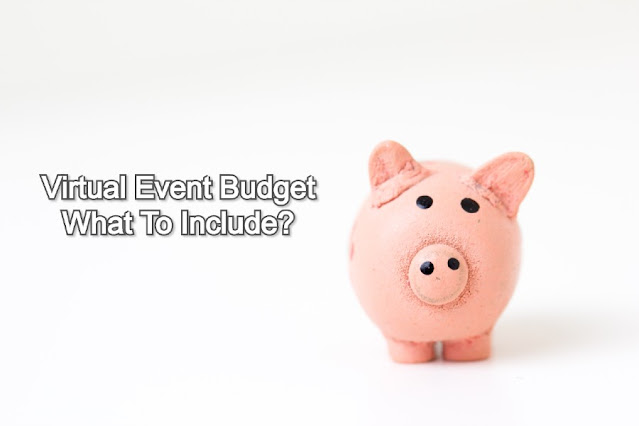 Virtual Event Budget - What To Include