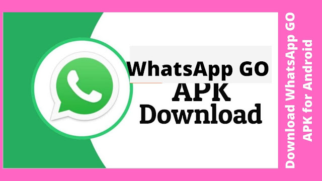 Download WhatsApp GO v0.20.50L APK for Android (Latest Version)