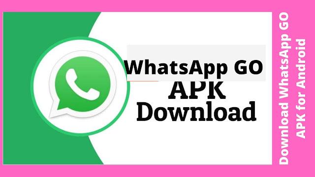 Download WhatsApp GO APK V0.20.50L [Latest Update]