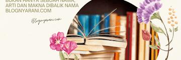 Bukan Hanya Sebuah Nama, Arti dan Makna Dibalik Nama Blognyarani.com