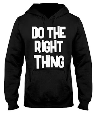 Do The Right Thing hoodie, Do The Right Thing sweatshirt, Do The Right Thing t shirt,