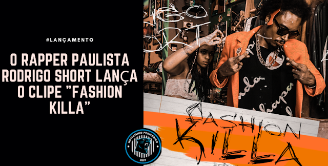 "O rapper paulista Rodrigo Short lança o clipe ""Fashion Killa"""