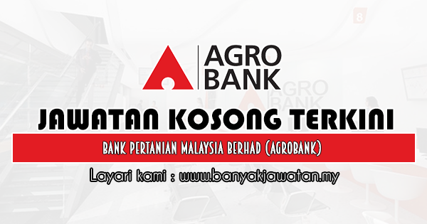 Jawatan Kosong 2020 di Bank Pertanian Malaysia Berhad (Agrobank)