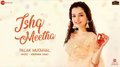 Ishq Meetha Lyrics | Palak Muchhal | Zee Music Originals