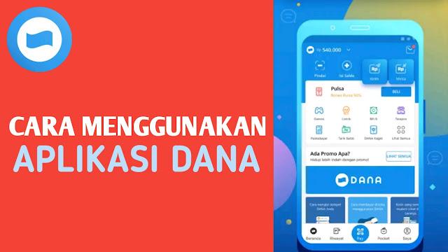 Cara Menggunakan Aplikasi DANA Dompet DIgital
