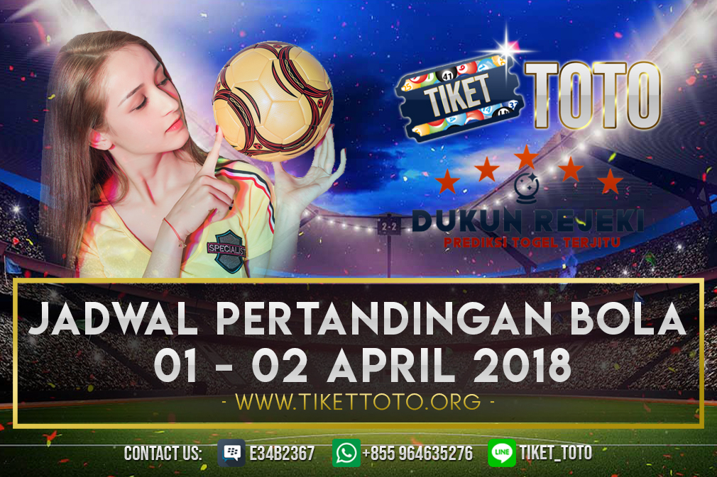 JADWAL PERTANDINGAN BOLA 01 – 02 APRIL 2019