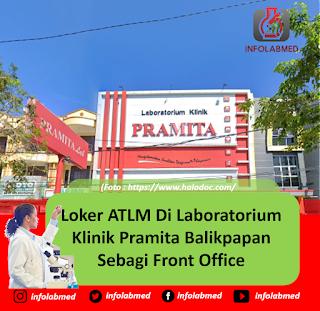 Loker ATLM Di Laboratorium Klinik Pramita Balikpapan Sebagi Front Office