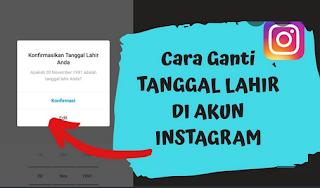 Cara mengubah tanggal lahir Anda di Instagram