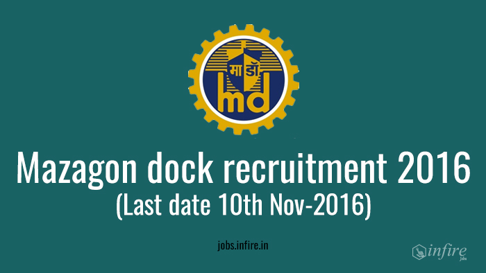 Mazagon Dock Recruitment 2016 (Mazagon Dock Shipbuilders Limited) - Apply Now