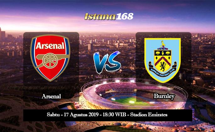 Prediksi Arsenal vs Burnley 17 Agustus 2019