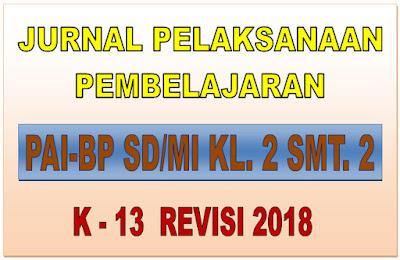 JURNAL PAI-BP SD/MI KELAS 2 SEMESTER 2 KURIKULUM 2013 REVISI 2018