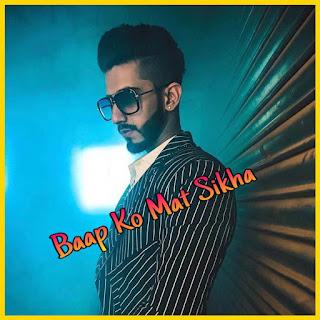 Baap Ko Mat Sikha Lyrics, Nandy Tens & Amlaan