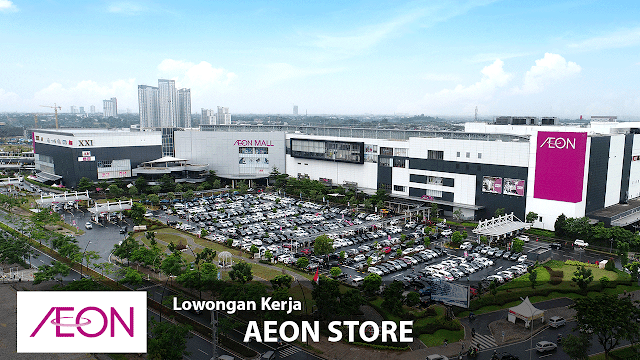 Lowongan Kerja Besar-besaran AEON Store BSD Tangerang