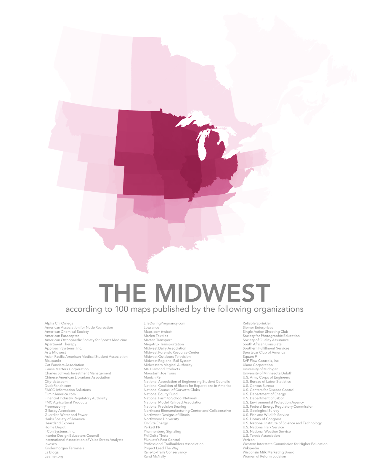 The Midwest, according to 100 maps published by the following organizations