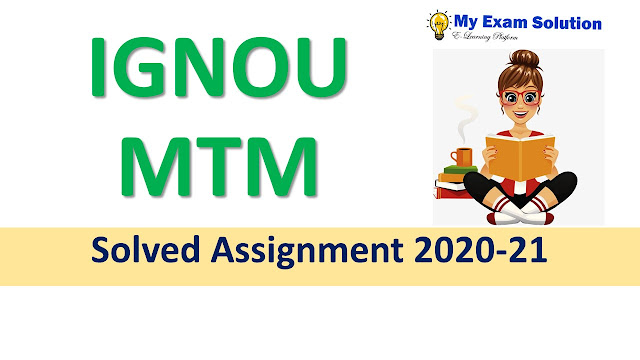 IGNOU MTM Solved Assignment 2020-21