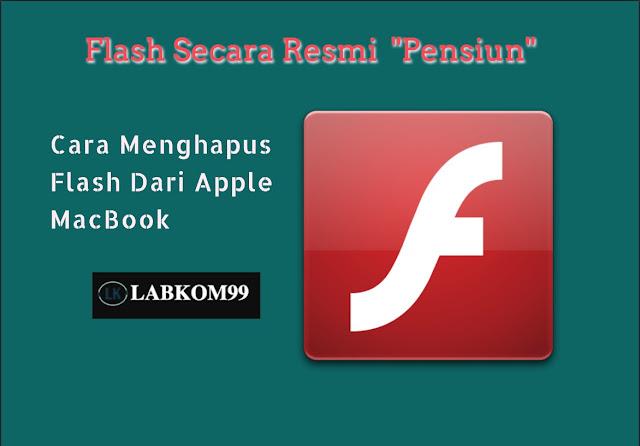 """Flash Secara Resmi """"Pensiun"""" Cara Menghapus Flash Dari Apple MacBook"""